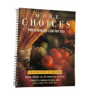 More Choices For a Healthy Low-Fat You Cookbook